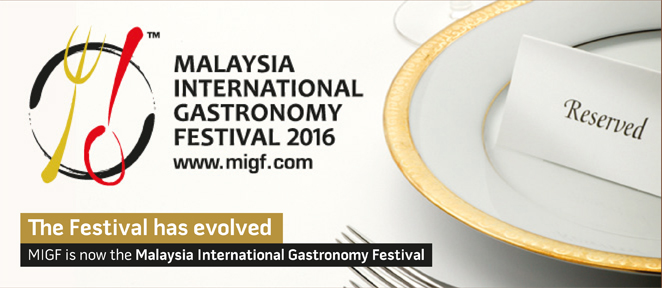 MIGF is now the Malaysia International Gastronomy Festival